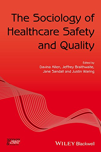 The Sociology of Healthcare Safety and Quality By Edited by Davina Allen