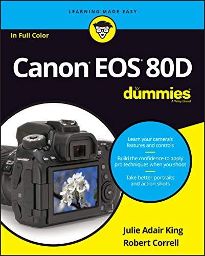 Canon EOS 80D For Dummies (For Dummies (Lifestyle)) By Julie Adair King