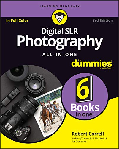 Digital SLR Photography All-in-One For Dummies (For Dummies (Computers)) By Robert Correll