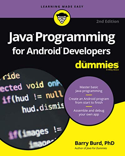 Java Programming for Android Developers For Dummies (For Dummies (Computers)) By Barry A. Burd