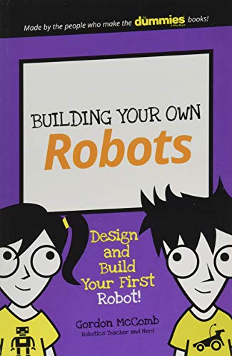 Building Your Own Robots By Gordon McComb