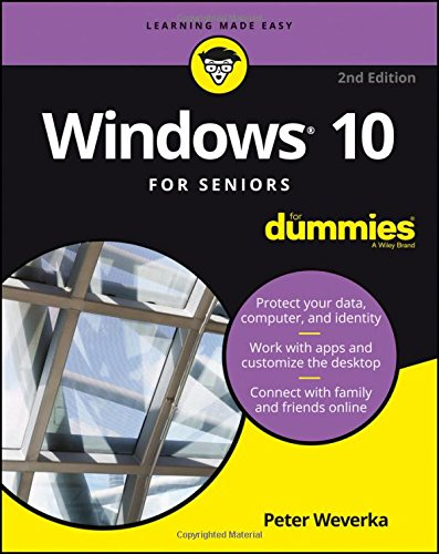 Windows 10 For Seniors For Dummies (For Dummies (Computers)) By Peter Weverka