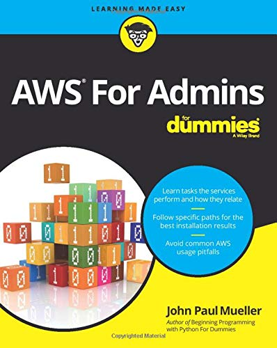 AWS For Admins For Dummies (For Dummies (Computers)) By John Paul Mueller