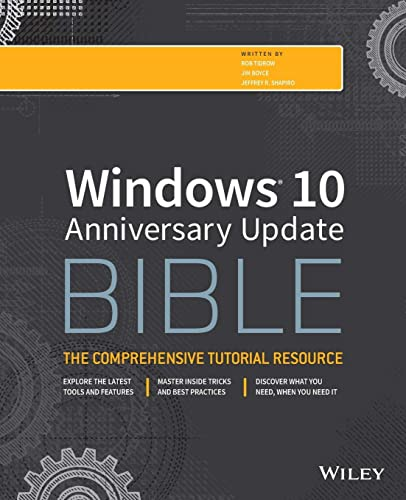 Windows 10 Anniversary Update Bible By Edited by Rob Tidrow