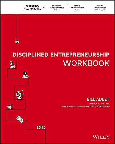 Disciplined Entrepreneurship Workbook By Bill Aulet