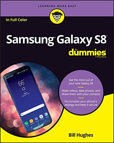 Samsung Galaxy S8 For Dummies (For Dummies (Computer/Tech)) By Bill Hughes