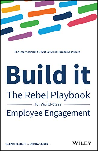 Build It: The Rebel Playbook for World Class Employee Engagement By Debra Corey