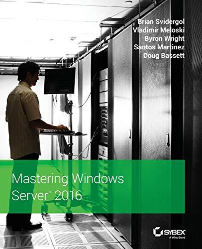 Mastering Windows Server 2016 By Brian Svidergol