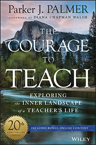 The Courage to Teach By Parker J. Palmer
