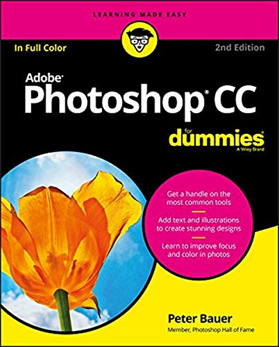 Adobe Photoshop CC For Dummies (For Dummies (Computer/Tech)) By Peter Bauer