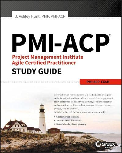 PMI-ACP Project Management Institute Agile Certified Practitioner Exam Study Guide By J. Ashley Hunt