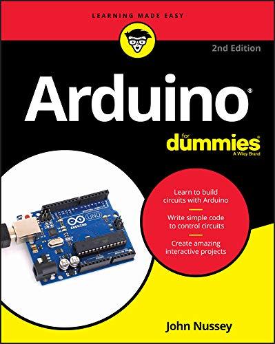 Arduino For Dummies (For Dummies (Computer/Tech)) By John Nussey