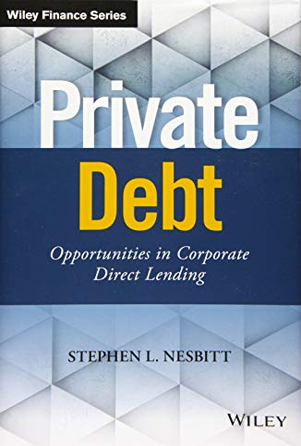 Private Debt By Stephen L. Nesbitt
