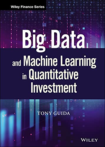 Big Data and Machine Learning in Quantitative Investment By Tony Guida