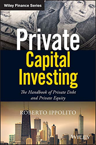 Private Capital Investing By Roberto Ippolito