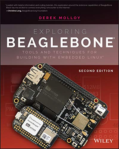 Exploring BeagleBone: Tools and Techniques for Building with Embedded Linux By Derek Molloy