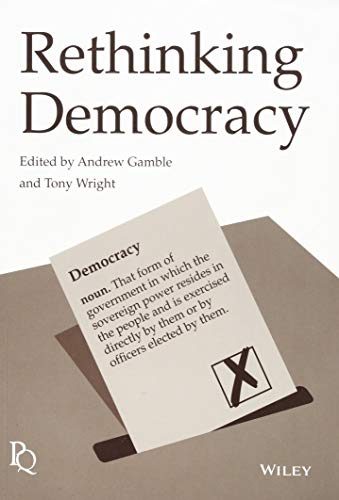 Rethinking Democracy (Political Quarterly Monograph Series) By Edited by Andrew Gamble