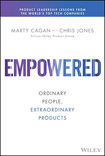 Empowered By Marty Cagan