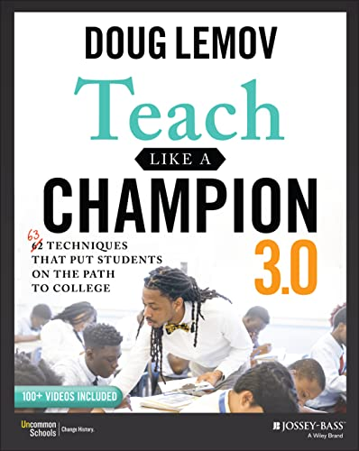 Teach Like a Champion 3.0 By Doug Lemov