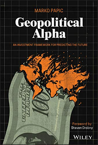 Geopolitical Alpha By Marko Papic