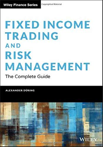 Fixed Income Trading and Risk Management By Alexander During