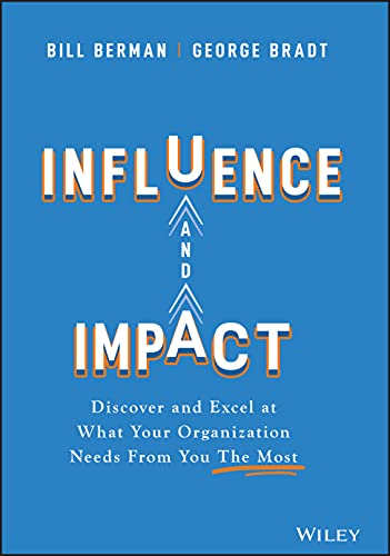 Influence and Impact By Bill Berman