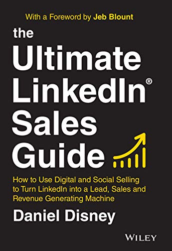 The Ultimate LinkedIn Sales Guide By Daniel Disney