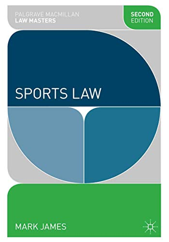 Sports Law (Palgrave Macmillan Law Masters) By Mark James