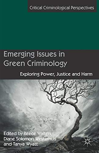 Emerging Issues in Green Criminology By Edited by Diane Westerhuis