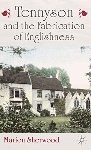 Tennyson and the Fabrication of Englishness par M. Sherwood