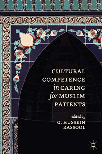 Cultural Competence in Caring for Muslim Patients By G.Hussein Rassool