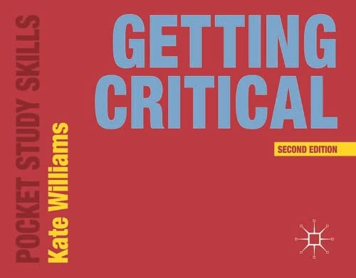 Getting Critical (Pocket Study Skills) By Kate Williams