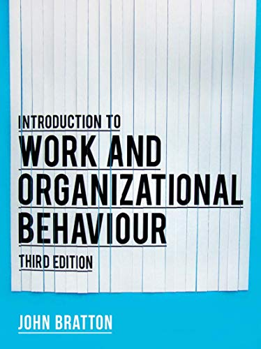 Introduction to Work and Organizational Behaviour By John Bratton