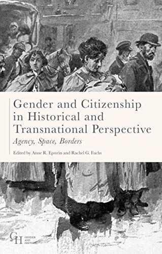 Gender and Citizenship in Historical and Transnational Perspective By Anne Epstein
