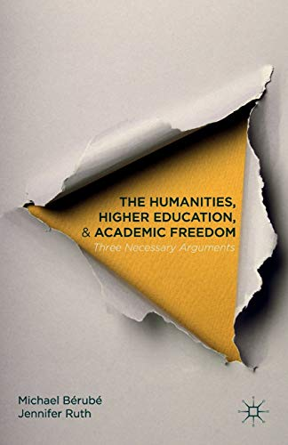 The Humanities, Higher Education, and Academic Freedom By Michael Berube