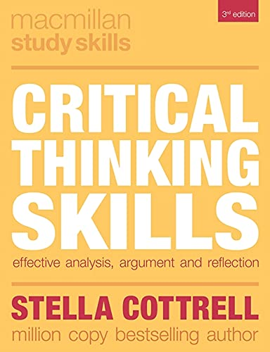 Critical Thinking Skills: Effective Analysis, Argument and Reflection by Stella Cottrell