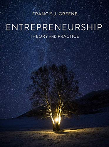 Entrepreneurship Theory and Practice By Francis J. Greene