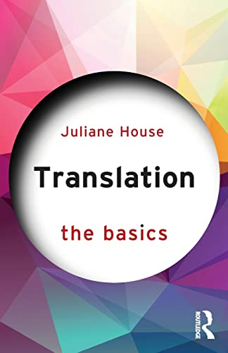 Translation: The Basics by Juliane House (University of Hamburg)