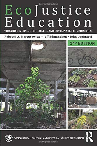 EcoJustice Education By Rebecca A. Martusewicz (Eastern Michigan University, USA)