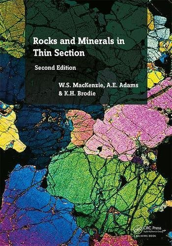 Rocks and Minerals in Thin Section: A Colour Atlas By W. S. MacKenzie