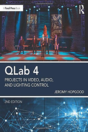 QLab 4 By Jeromy Hopgood (Associate Professor of Entertainment Design & Technology at Eastern Michigan University)