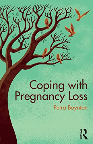 Coping with Pregnancy Loss By Petra Boynton