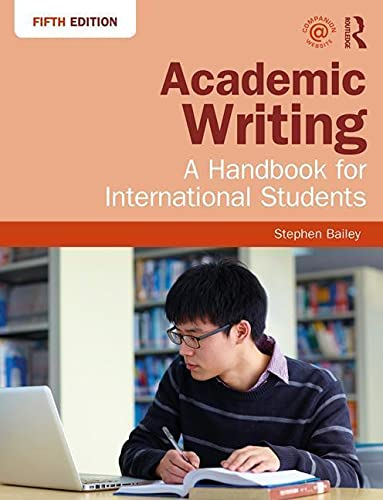 Academic Writing: A Handbook for International Students By Stephen Bailey