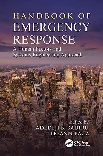 Handbook of Emergency Response By Adedeji B. Badiru (Professor, Dean Graduate School of Engineering and Management, Air Force Institute of Technology (AFIT), Ohio)