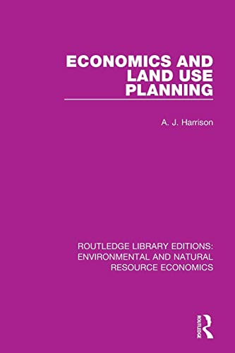 Economics and Land Use Planning By A. J. Harrison