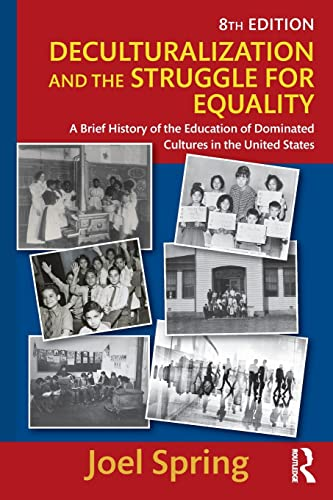 Deculturalization and the Struggle for Equality By Joel Spring (Queens College, USA)
