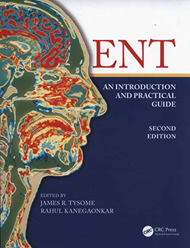 ENT: An Introduction and Practical Guide By James Tysome (Cambridge University Hospitals, UK)