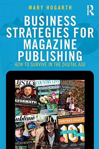 Business Strategies for Magazine Publishing By Mary Hogarth