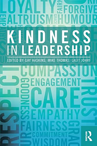 Kindness in Leadership By Edited by Gay Haskins