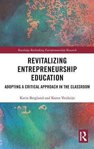 Revitalizing Entrepreneurship Education By Karin Berglund